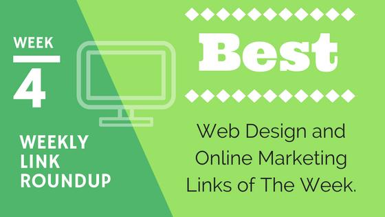 Weekly Link Roundup. Week 4. Best Web Design and Marketing Links of The Week 1