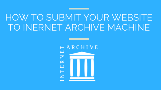 How to Use Internet Wayback Machine to Archive a Website 1