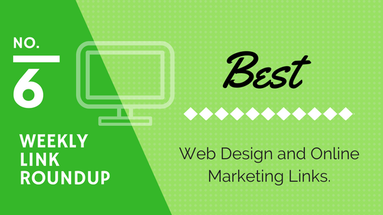 Weekly Link Roundup. No.6 Latest Top Web Design and Marketing Links 1