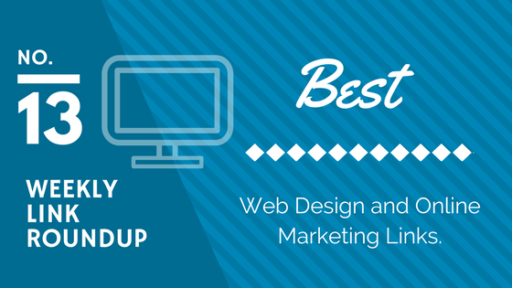 Weekly Link Roundup. No.13 Latest Web Design and Marketing Links 1