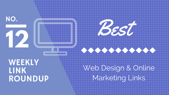 Weekly Link Roundup. No.12 Latest Web Design and Marketing Links 1