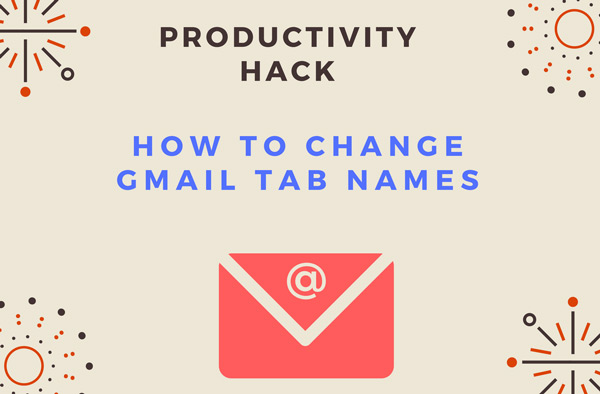 Productivity Hack: How to Change Gmail Tab Names - Updated 2