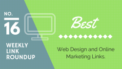 Weekly Link Roundup. No.16 Latest Web Design and Marketing Links 2