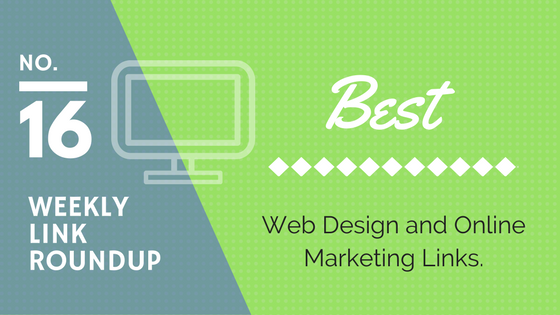 Weekly Link Roundup. No.16 Latest Web Design and Marketing Links 1