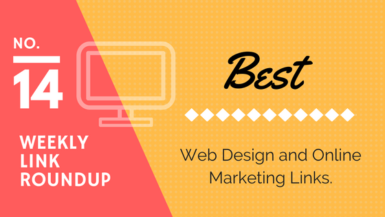 Weekly Link Roundup. No.14 Latest Web Design and Marketing Links 1