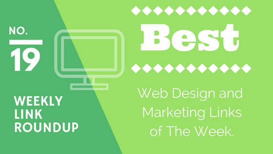 Weekly Link Roundup. No.19 Latest Web Design and Marketing Links 1