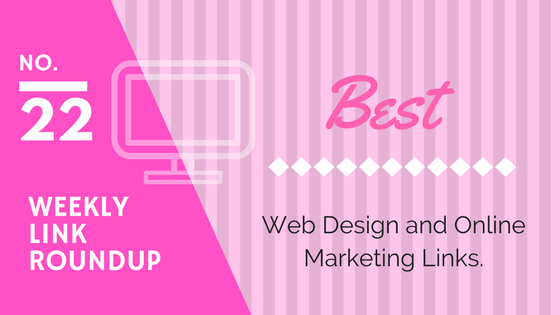 Weekly Link Roundup. No.22 Latest Web Design and Marketing Links 1