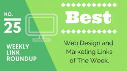 Weekly Link Roundup. No.25 Latest Web Design and Marketing Links 4