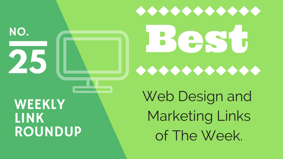 Weekly Link Roundup. No.25 Latest Web Design and Marketing Links 1