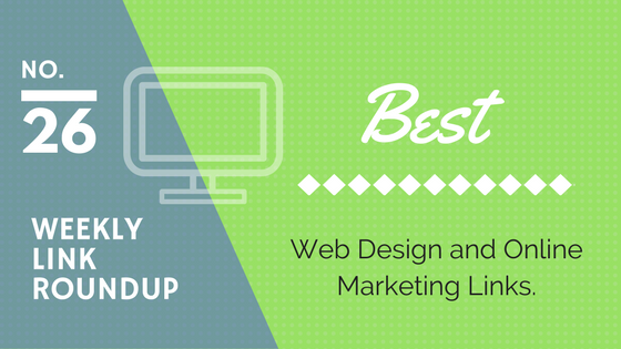 Weekly Link Roundup. No.26 Latest Web Design and Marketing Links 1