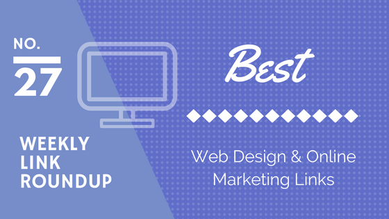 Weekly Link Roundup. No.27 Latest Web Design and Marketing Links Copy 1