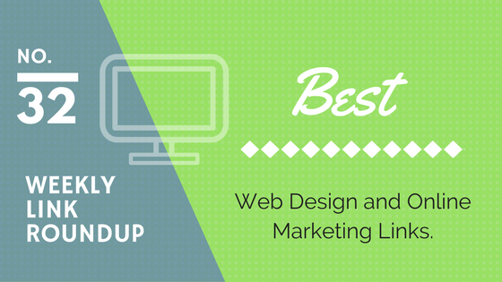Weekly Link Roundup. No.32 Latest Web Design and Marketing Links 1
