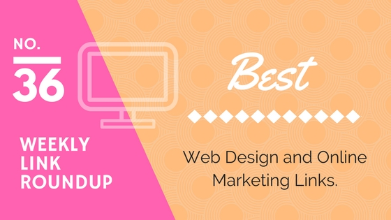 Weekly Link Roundup. No.36 Latest Web Design and Marketing Links 1