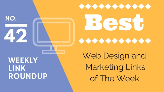 Weekly Link Roundup. No.42 Latest Web Design and Marketing Links 1