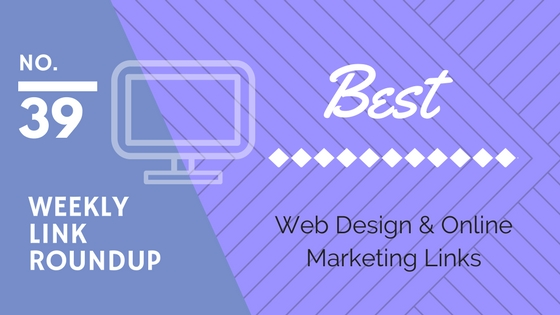 Weekly Link Roundup. No.39 Latest Web Design and Marketing Links 1