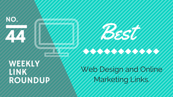Weekly Link Roundup. No.44 Latest Web Design and Marketing Links 1