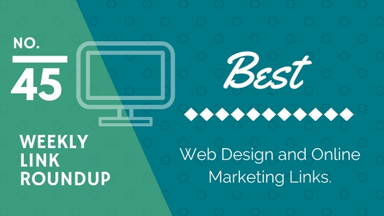 Weekly Link Roundup. No.45 Latest Web Design and Marketing Links 1