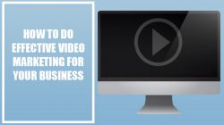 How To Do Effective Video Marketing for Your Small Business 1