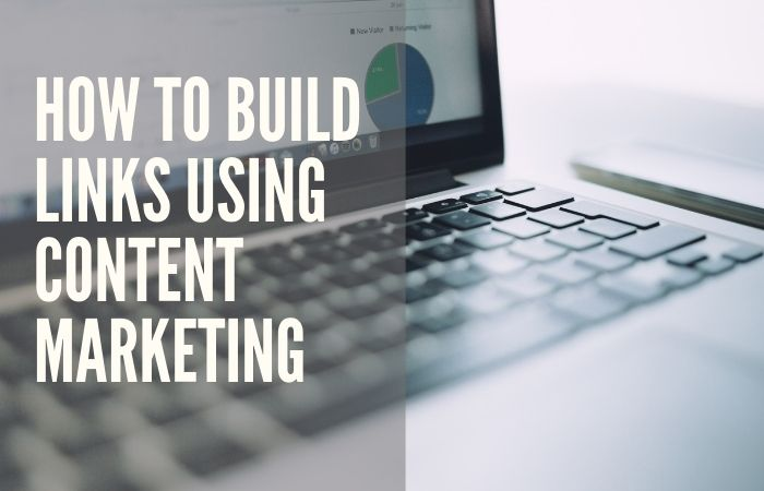how to build backlinks using content marketing