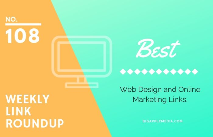 Weekly Link Roundup. No.108 Latest web design and Marketing Links 1