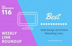 Weekly Link Roundup. No.116 Latest Web Design and Marketing Links 2