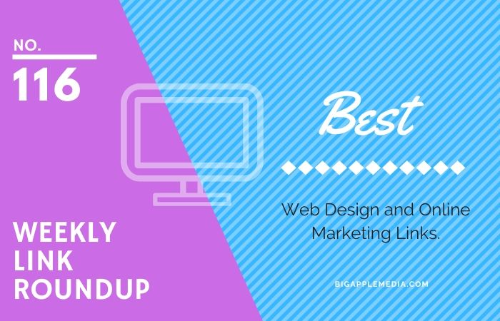 Weekly Link Roundup. No.116 Latest Web Design and Marketing Links 1