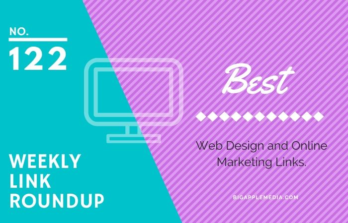 Weekly Link Roundup. No.122 Latest Web Design and Marketing Links 1