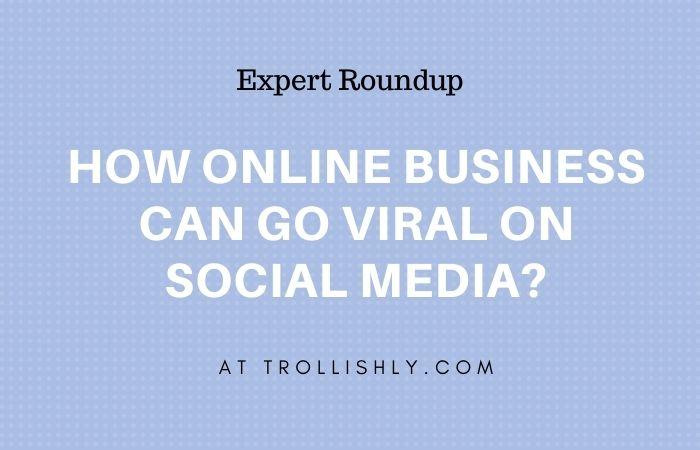 social media go viral experts